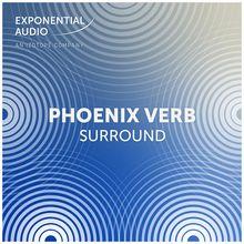 Exponential Audio Phoenix Verb Surround