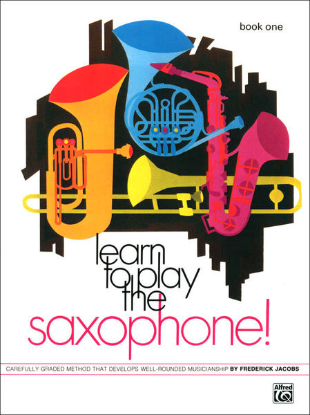 Alfred Music Publishing Learn to Play Saxophone 1