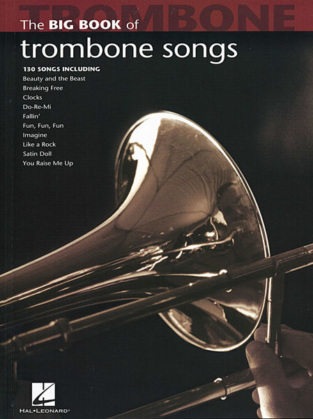 Hal Leonard Big Book Of Trombone Songs