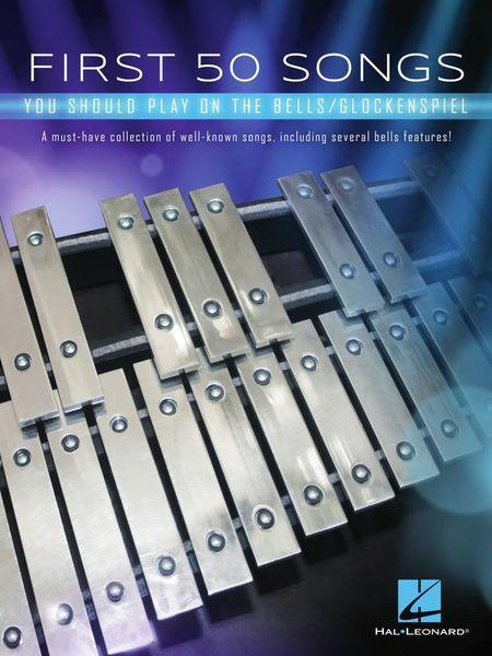 Hal Leonard First 50 Songs Bells/Glockensp