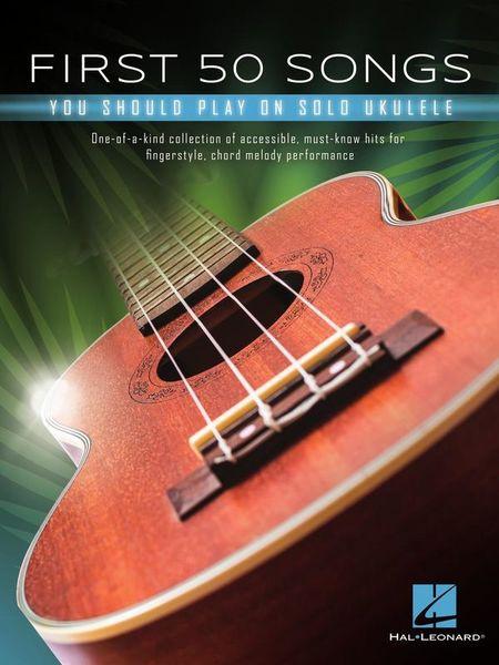 Hal Leonard First 50 Songs Solo Ukulele
