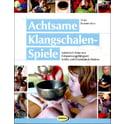 Ökotopia Verlag Achtsame Klangschalen-Spiele