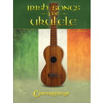 Centerstream Irish Songs For Ukulele