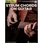 Hal Leonard How To Strum Chords On Guitar:
