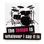 Bandshop Sticker The Tempo is whatever