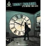 Hal Leonard Tommy Emmanuel: It's Never Too