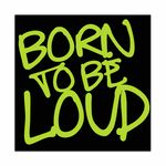 Bandshop Sticker born to be loud !