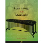 Meredith Music Folk Songs For Marimba