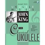 Hal Leonard John King - Classical Ukulele