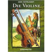 Bärenreiter Mein Instrument - Die Violine