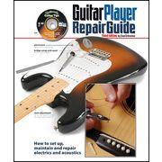 Backbeat Books The Guitar Player Repair Guide