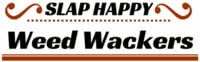 Slap Happy Weed Wackers