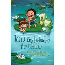 100 Kinderlieder für Ukulele Bosworth