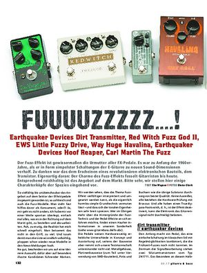 Gitarre & Bass Fuuuuzzzzz! Earthquaker Devices Dirt Transmitter, Red Witch Fuzz God II, EWS Little Fuzzy Drive, Way Huge Havalina, Earthquaker Devices Hoof Reaper, Carl Martin The Fuzz