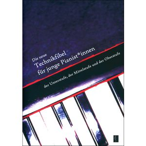 Die neue Technikfibel Piano Musikverlag Gert Walter