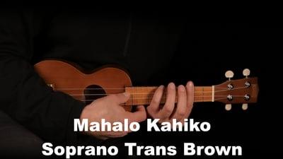 Mahalo Kahiko Sopran Trans Brown